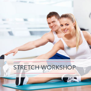 Stretch Workshop